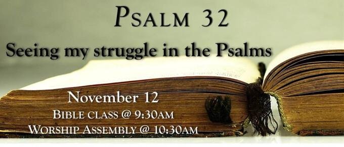Psalm 32 - My Struggle
