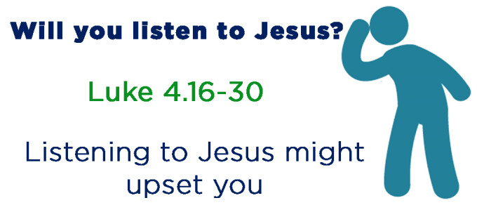 Listening to Jesus may upset you