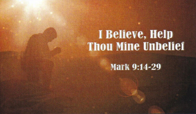 I Believe, Help Thine Unbelief