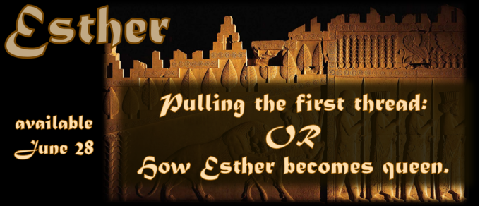 Pulling the first thread: OR How Esther becomes queen.